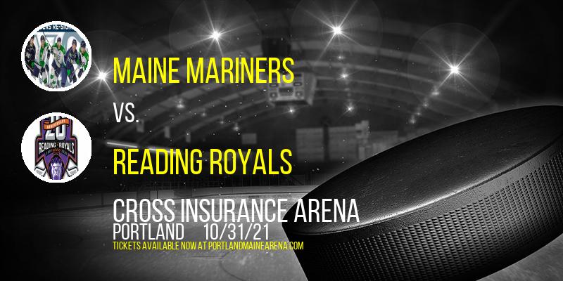 Maine Mariners vs. Reading Royals at Cross Insurance Arena