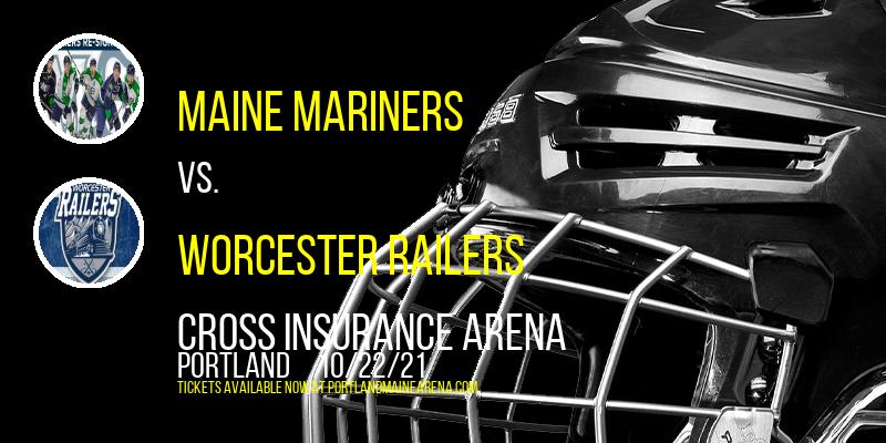 Maine Mariners vs. Worcester Railers at Cross Insurance Arena